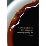 A Profi Barista Kézikönyve  Scott Rao